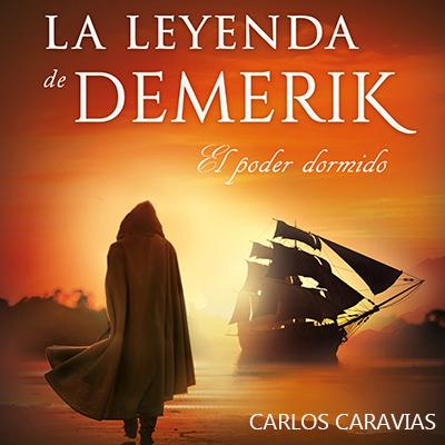 Audiolibro La leyenda de Demerik de Carlos Caravias