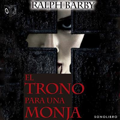 Audiolibro Trono para una monja de Ralph Barby