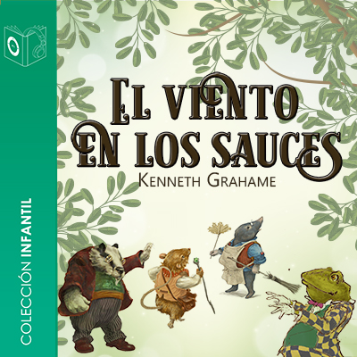 Audiolibro El viento en los sauces de Kenneth Graham