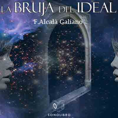 Audiolibro La bruja del ideal de Antonio Alcalá Galiano