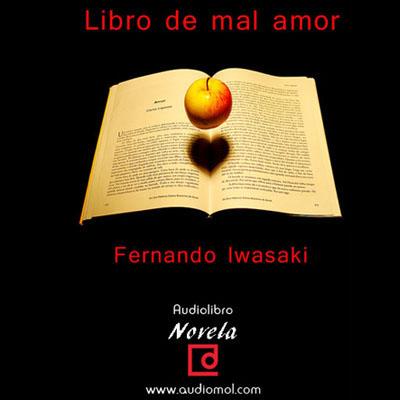 Audiolibro Libro del mal amor de Fernando Iwasaki