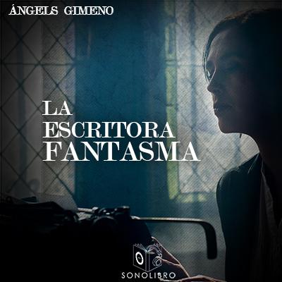 Audiolibro La escritora fantasma de Angels Gimeno