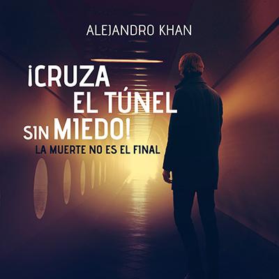 Audiolibro ¡Cruza el túnel sin miedo! de Alejandro Khan