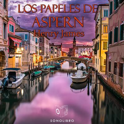 Audiolibro Los papeles de Aspern de Henry James