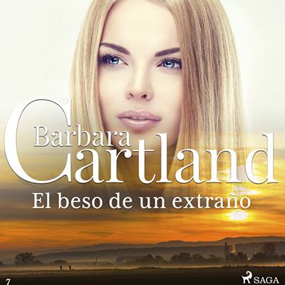 Audiolibro El beso de un extraño de Bárbara Cartland