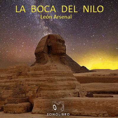 Audiolibro La boca del Nilo de León Arsenal