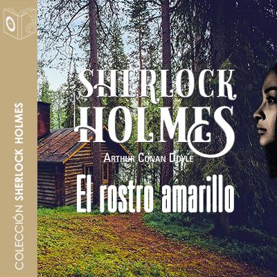 Audiolibro El rostro amarillo de Arthur Conan Doyle