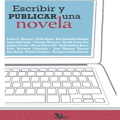 Audiolibro Escribir y publicar una novela de Ana González Duque