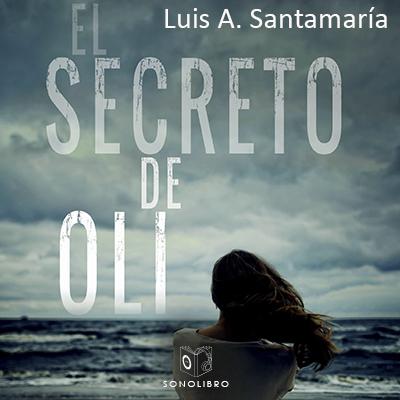 Audiolibro El secreto de Oli de Luis A. Santamaría