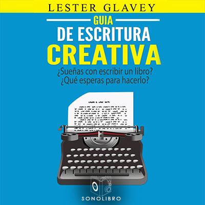 Audiolibro Guía de escritura creativa de Lester Glavey