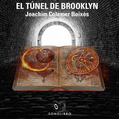 Audiolibro El túnel de Brooklyn de Joachim Colomer Boixés