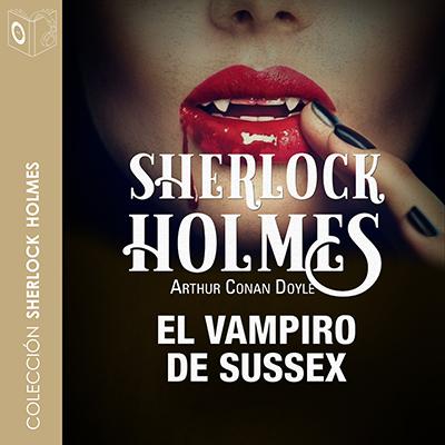 Audiolibro El vampiro de Sussex de Arthur Conan Doyle