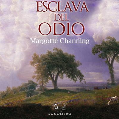 Audiolibro Esclava del odio de Margotte Chaning