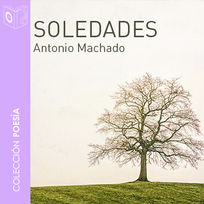Audiolibro Soledades de Antonio Machado
