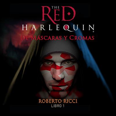 Audiolibro El Arlequin rojo - I de Roberto Ricci