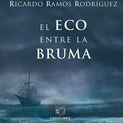 Audiolibro El eco entre la bruma de Ricardo Ramos