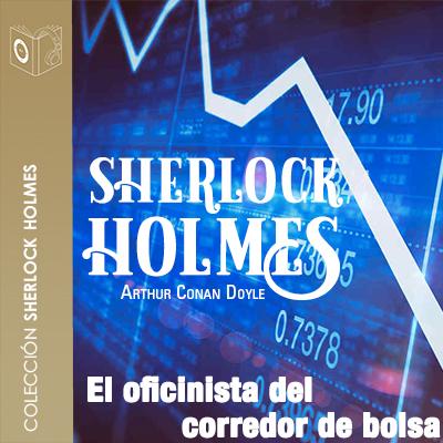 Audiolibro El oficinista del corredor de bolsa de Arthur Conan Doyle