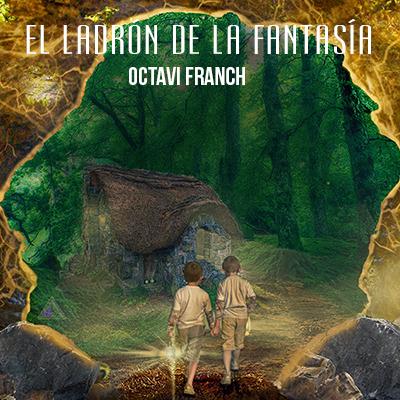 Audiolibro El ladrón de la fantasía de Octavi Franch