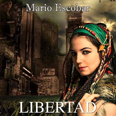Audiolibro Libertad de Mario Escobar