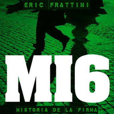 Audiolibro MI6 Historia de la firma de Eric Frattini