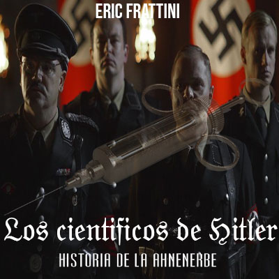 Audiolibro Los científicos de Hitler de Eric Frattini