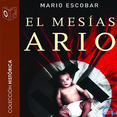 Audiolibro El Mesías ario de Mario Escobar