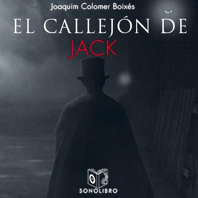 Audiolibro El callejón de Jack de Joachim Colomer Boixés