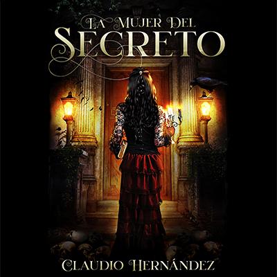 Audiolibro La mujer del secreto de Claudio Hernández