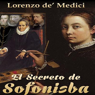 Audiolibro El secreto de Sofonisba de Lorenzo de Medici
