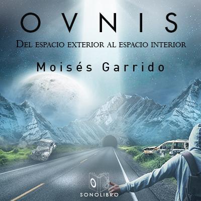 Audiolibro OVNIS de Moisés Garrido