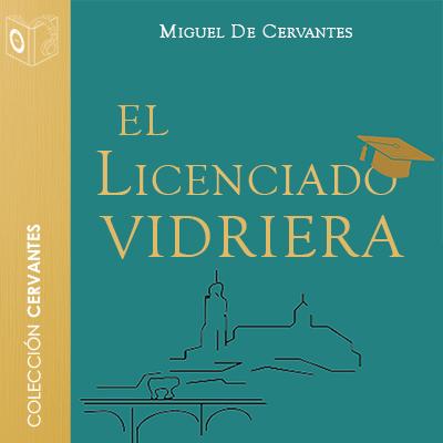 Audiolibro El licenciado vidriera de Cervantes