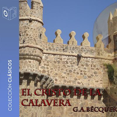 Audiolibro El Cristo de la calavera de Gustavo Adolfo Bécquer