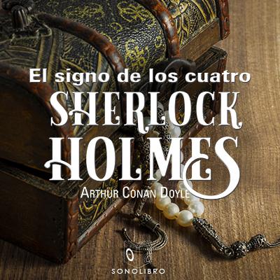 Audiolibro El signo de los 4 de Arthur Conan Doyle