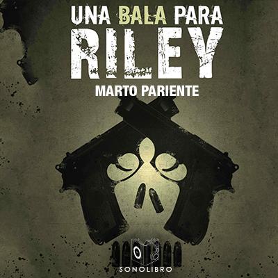 Audiolibro Una bala para Riley de Marto Pariente