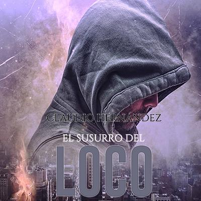 Audiolibro El susurro del loco de Claudio Hernández