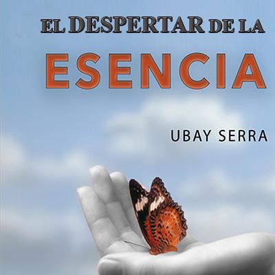 Audiolibro El despertar de la esencia de Ubay Serra