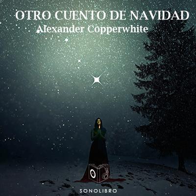 Audiolibro Otro cuento de Navidad de Alexander Copperwhite