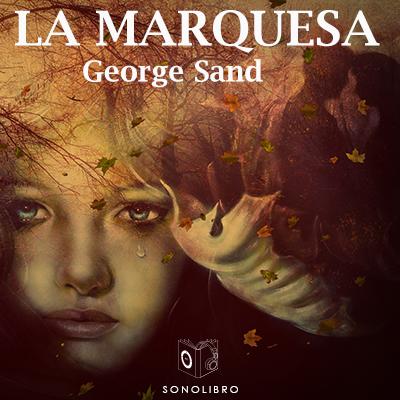 Audiolibro La marquesa de George Sand