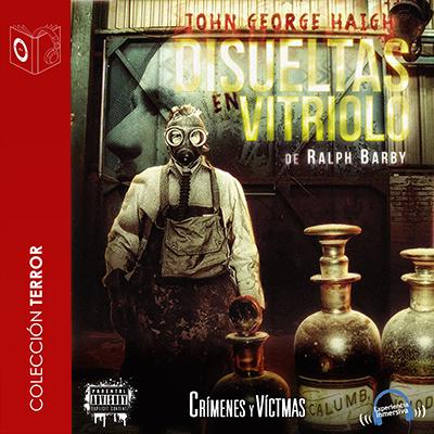 Audiolibro Disueltas en vitriolo: John George Haigh de Ralph Barby