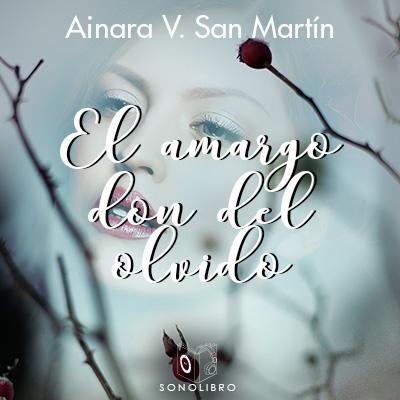 Audiolibro El amargo don del olvido de A.V.San Martín