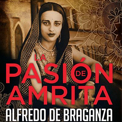 Audiolibro La pasión de Amrita de Alfredo de Braganza