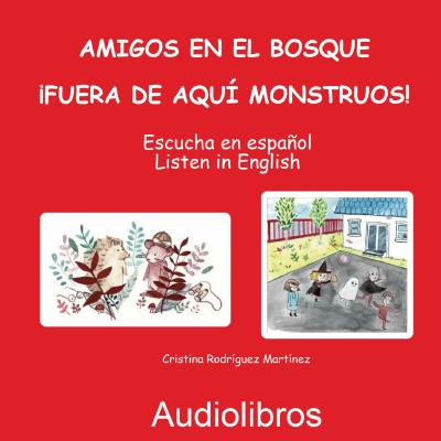 Audiolibro ---Amigos en el bosque --- ¡Fuera de aquí monstruos! de Cristina Rodriguez