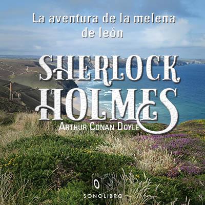 Audiolibro La aventura de la melena de león de Arthur Conan Doyle