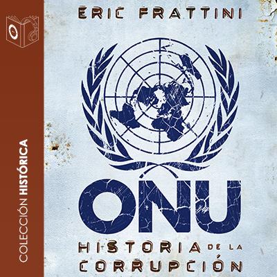 Audiolibro ONU Historia de la corrupción de Eric Frattini
