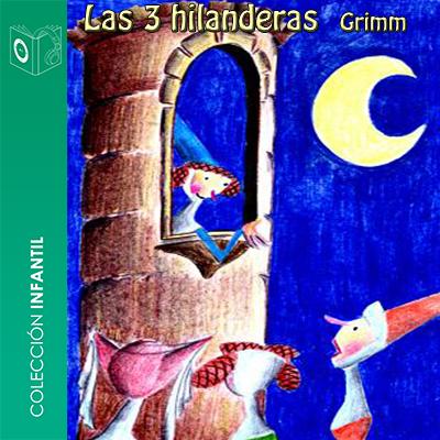 Audiolibro Las tres hilanderas de Hermanos Grimm