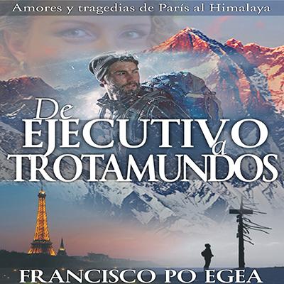 Audiolibro De ejecutivo a trotamundos de Francisco Po Egea