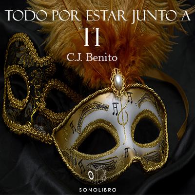 Audiolibro Todo por estar junto a tí de C.J.Benito
