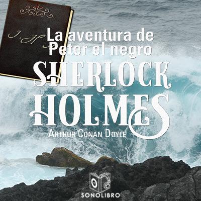 Audiolibro La aventura de Peter el negro de Arthur Conan Doyle