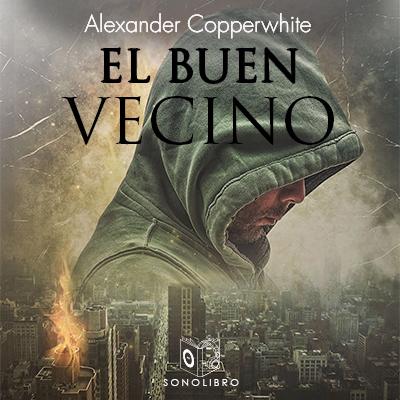 Audiolibro El buen vecino de Alexander Copperwhite