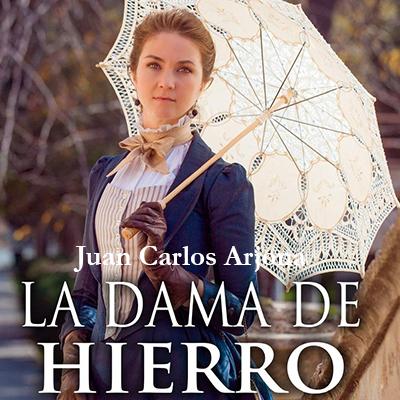 Audiolibro La dama de hierro de Juan Carlos Arjona
